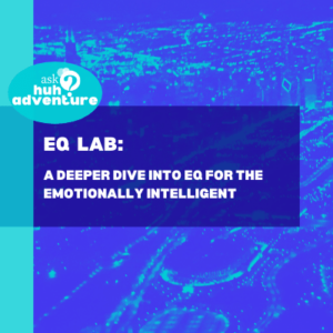 EQ lab: A Deeper Dive into EQ for the Emotionally Intelligent