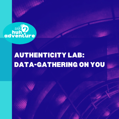 Authenticity Lab: Data-Gathering on You