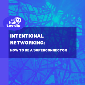 Intentional Networking: How to be a Superconnector
