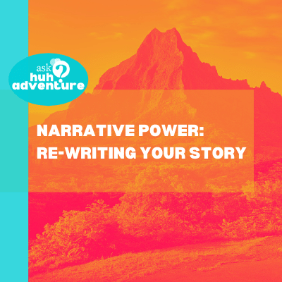 Narrative Power: Re-Writing Your Story